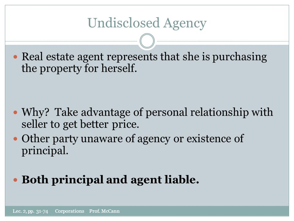 Undisclosed Agency Real estate agent represents that she is purchasing the property for herself.
