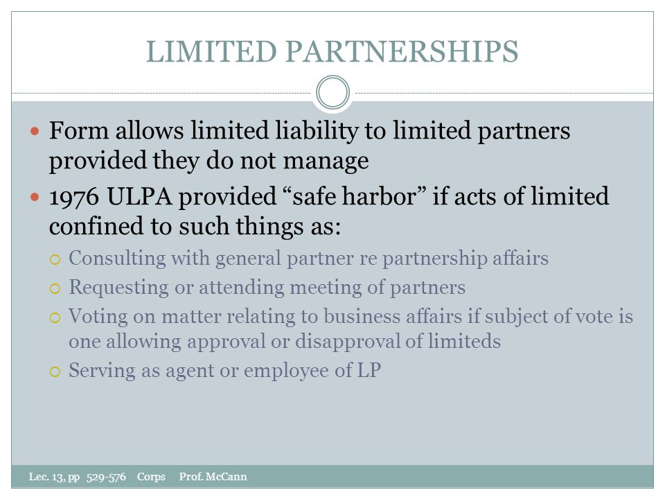 LIMITED PARTNERSHIPS Lec. 13, pp 529-576 Corps Prof.