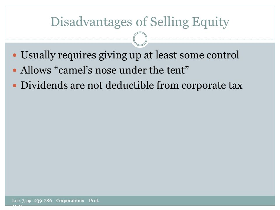 Disadvantages of Selling Equity Lec. 7, pp 239-286 Corporations Prof.