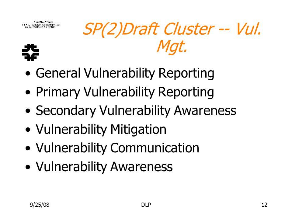9/25/08DLP12 SP(2)Draft Cluster -- Vul. Mgt.