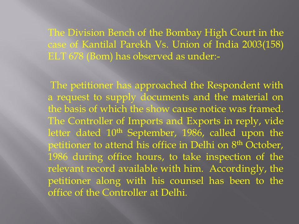 The Division Bench of the Bombay High Court in the case of Kantilal Parekh Vs.
