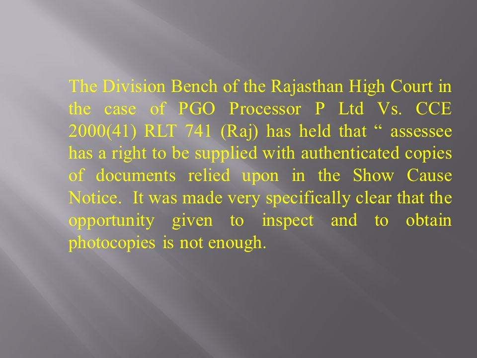 The Division Bench of the Rajasthan High Court in the case of PGO Processor P Ltd Vs.