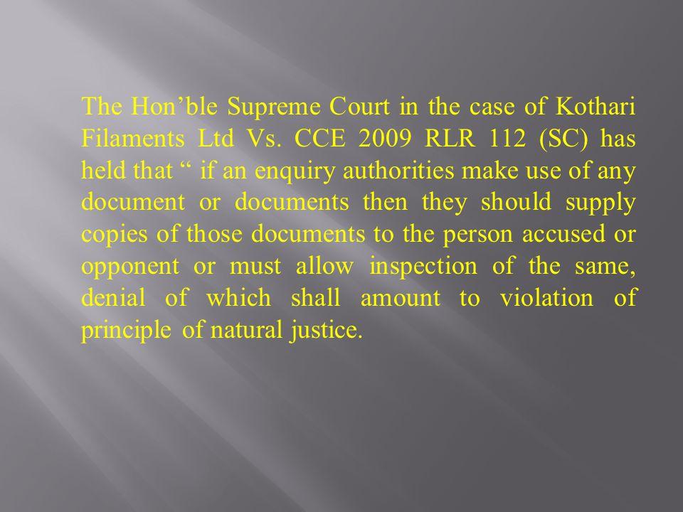 The Hon'ble Supreme Court in the case of Kothari Filaments Ltd Vs.