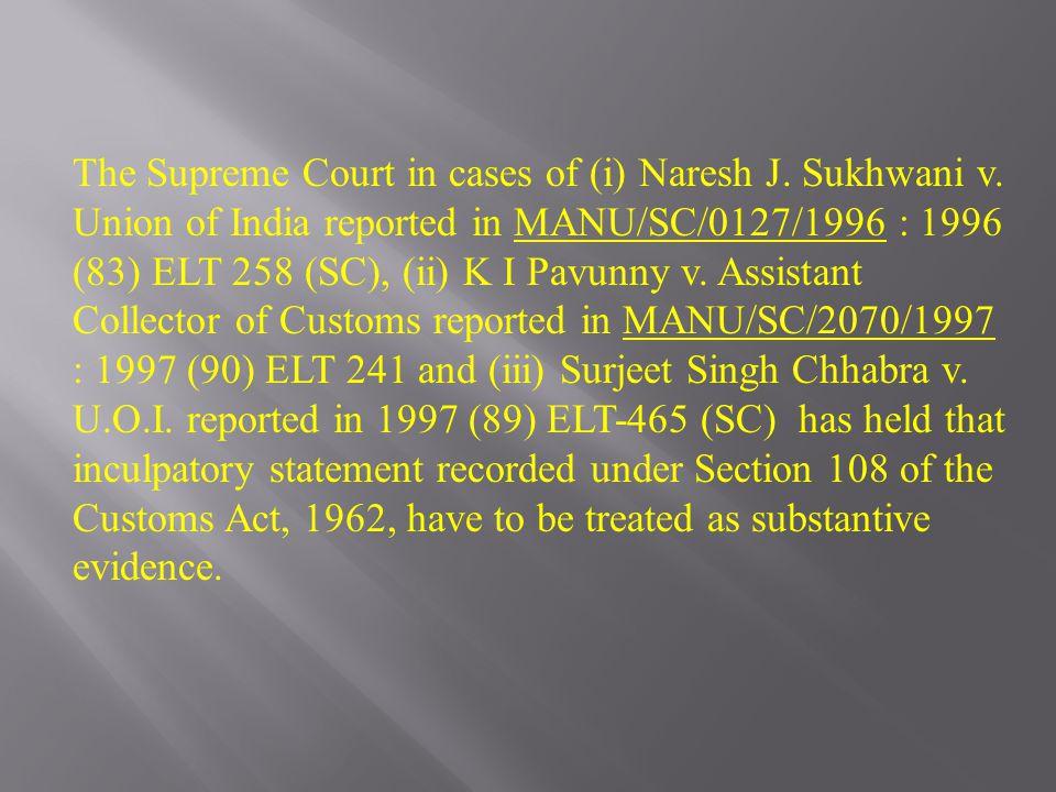 The Supreme Court in cases of (i) Naresh J. Sukhwani v.