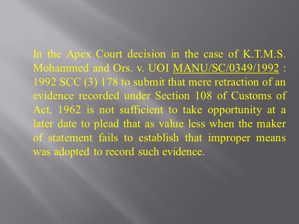 In the Apex Court decision in the case of K.T.M.S.