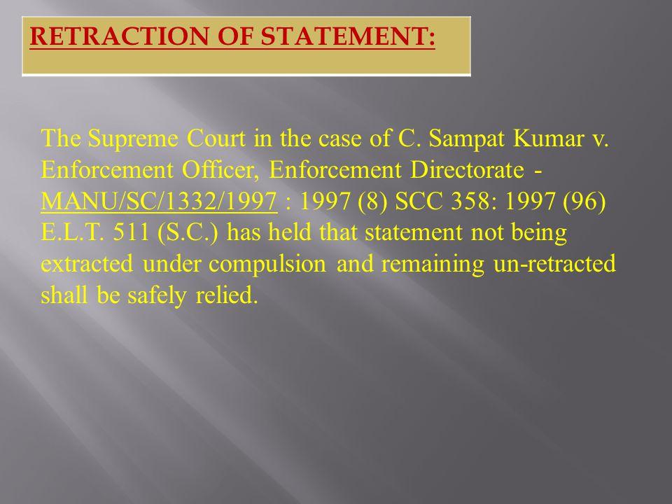 The Supreme Court in the case of C. Sampat Kumar v.