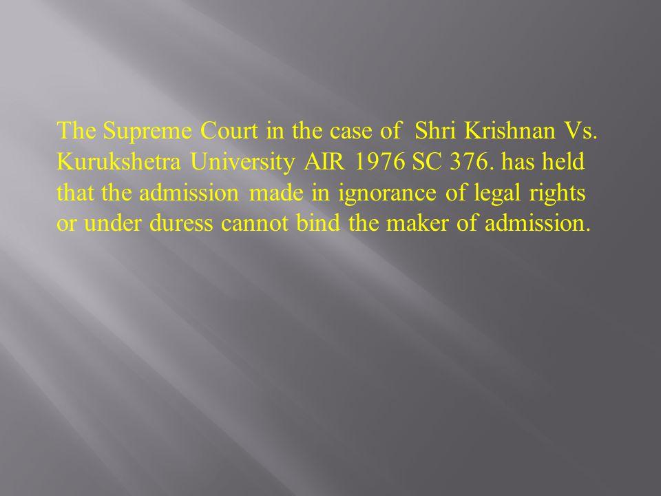 The Supreme Court in the case of Shri Krishnan Vs.