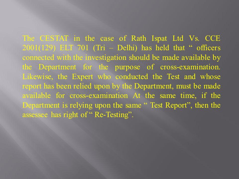 The CESTAT in the case of Rath Ispat Ltd Vs.