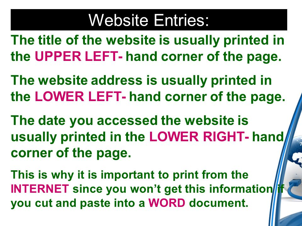 Website Entries: The title of the website is usually printed in the UPPER LEFT- hand corner of the page.