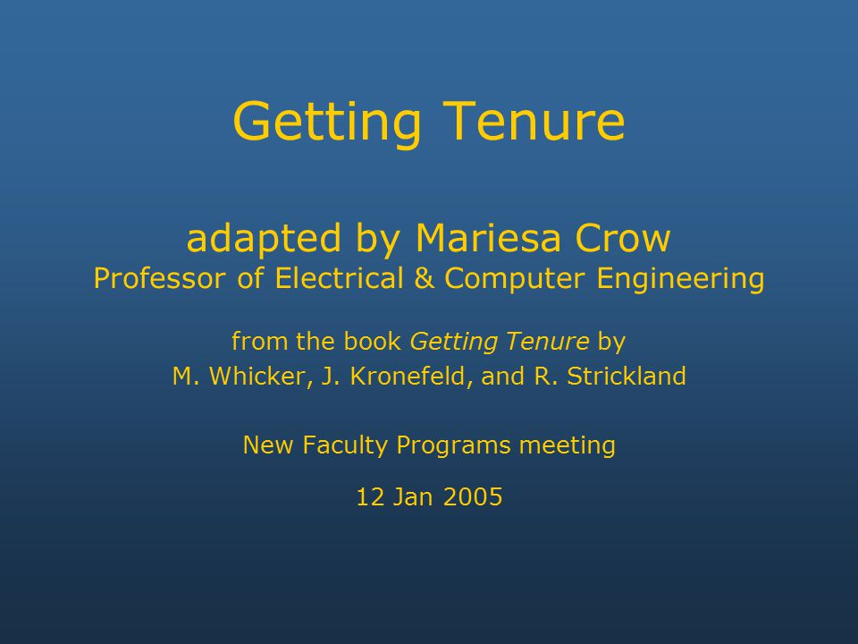 Criteria for Tenure Scholarship and research Teaching Service Professional training and credentials Collegiality