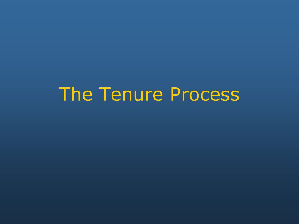 The Tenure Process