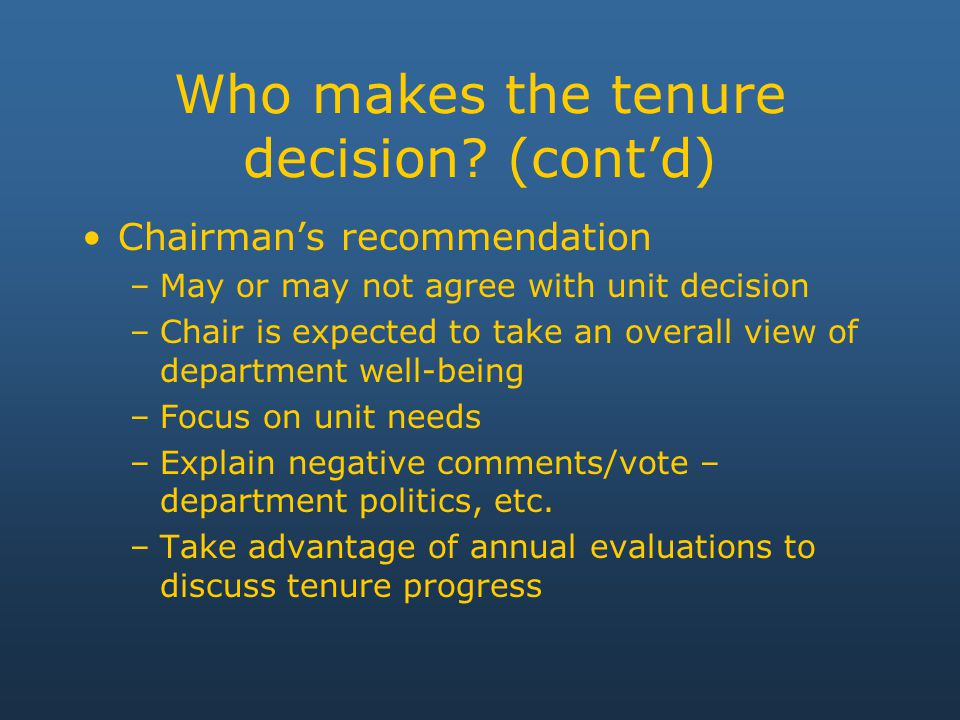 Who makes the tenure decision.