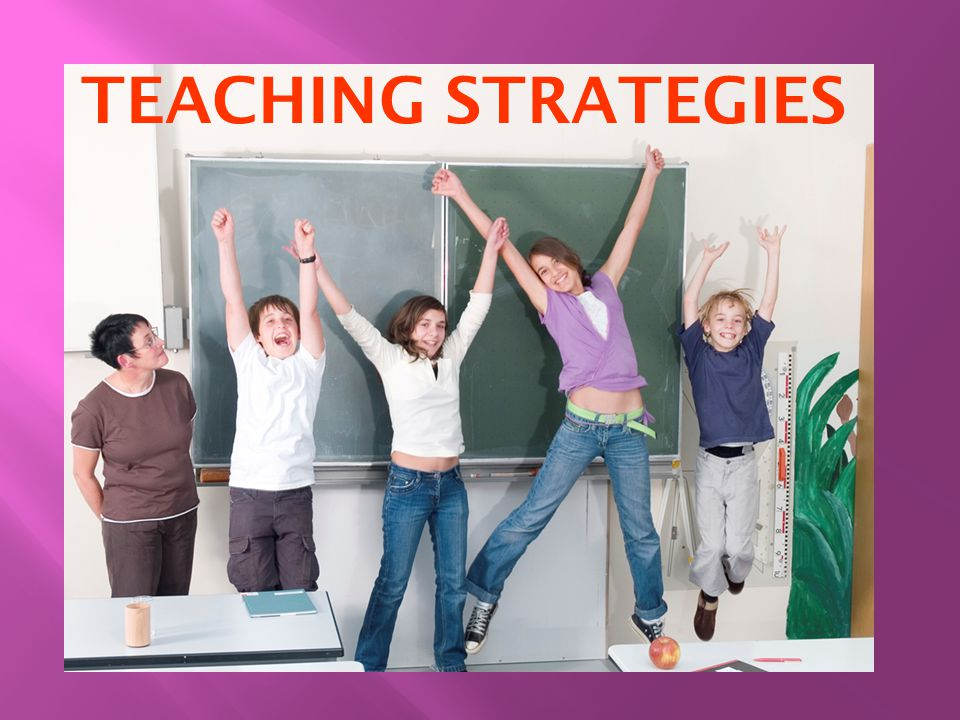 TEACHING STRATEGIES