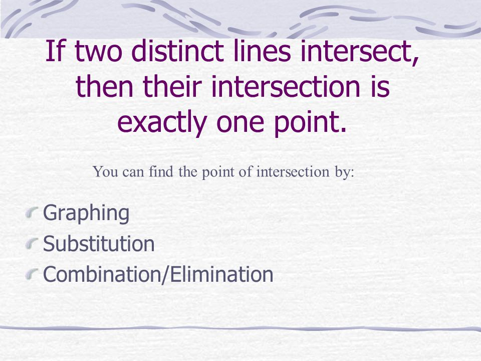 If two distinct lines intersect, then their intersection is exactly one point.