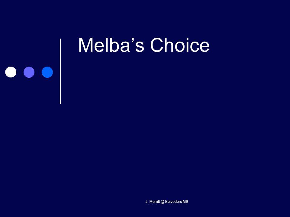 J. Merritt @ Belvedere MS Melba's Choice