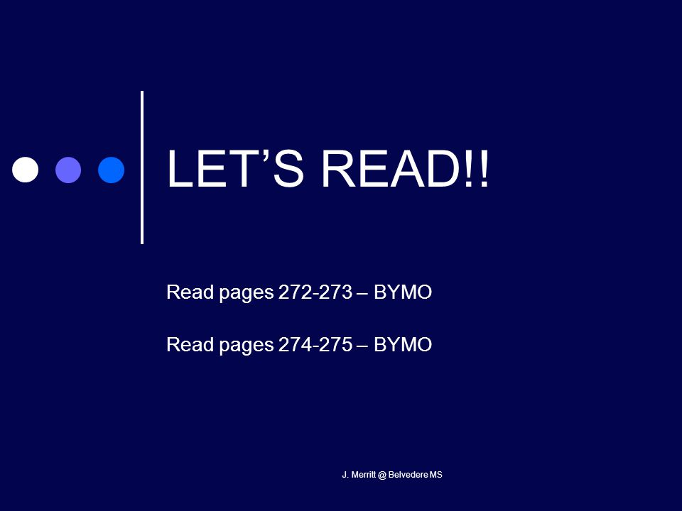 J. Merritt @ Belvedere MS LET'S READ!! Read pages 272-273 – BYMO Read pages 274-275 – BYMO