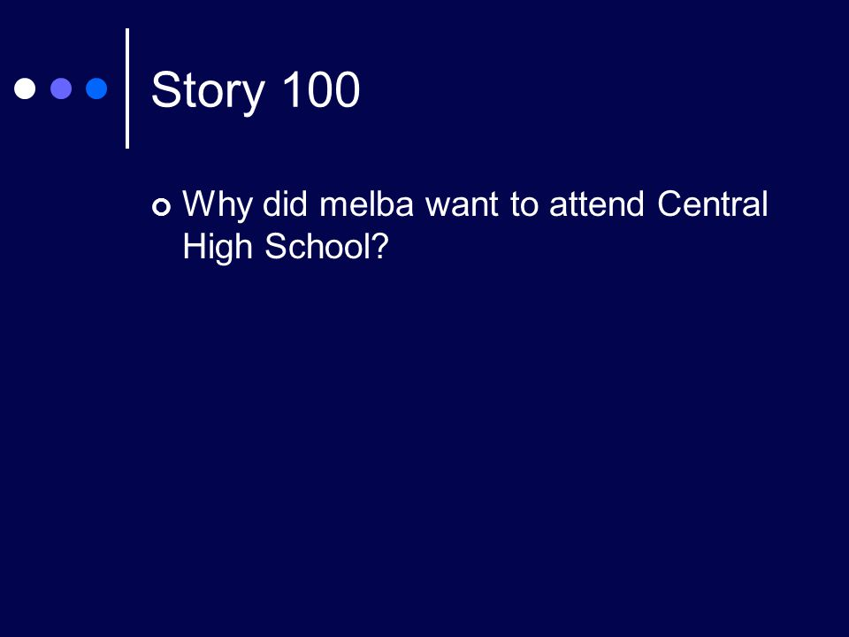 Story 100 Why did melba want to attend Central High School
