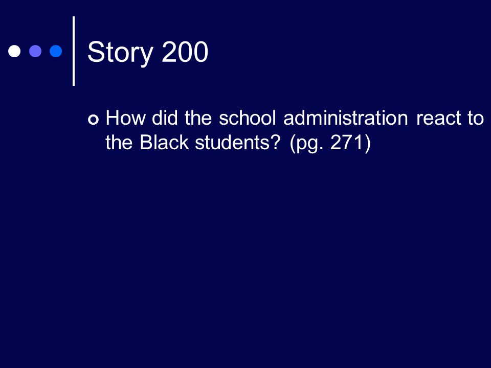Story 200 How did the school administration react to the Black students (pg. 271)