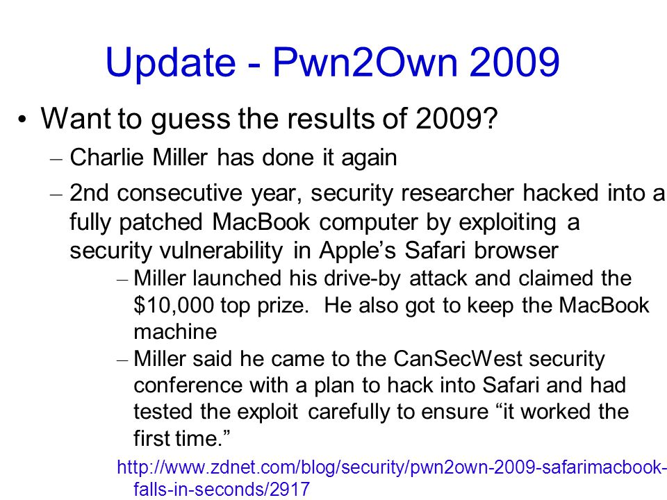 Update - Pwn2Own 2009 Want to guess the results of 2009.