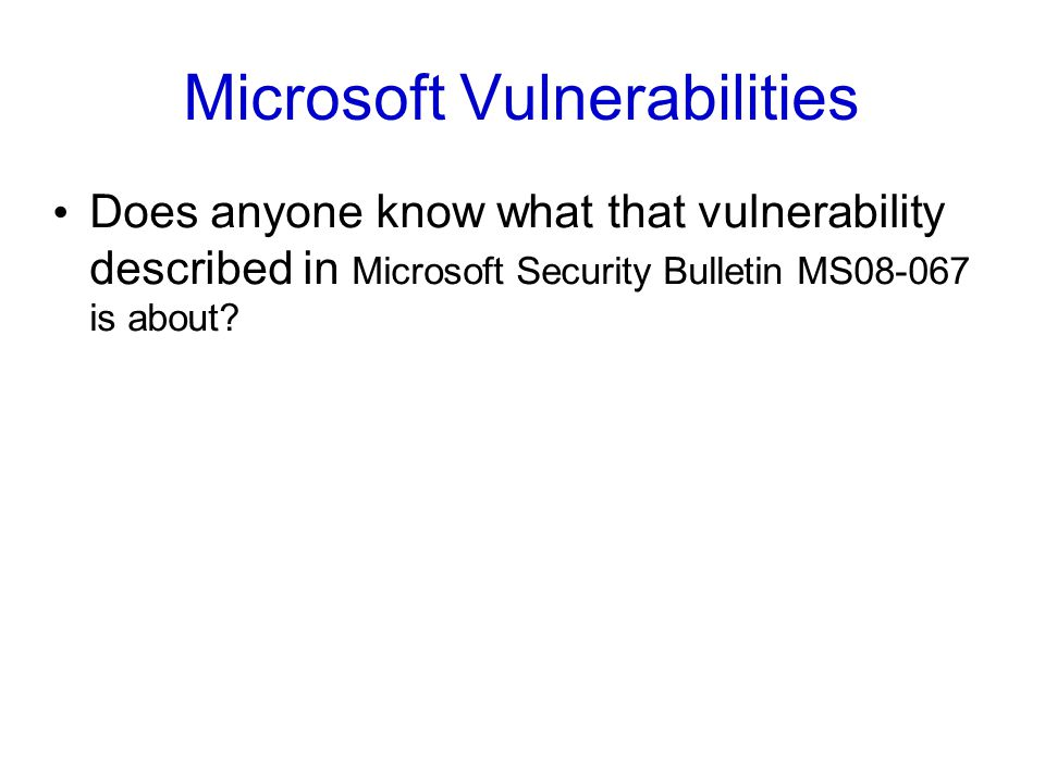 Microsoft Vulnerabilities Does anyone know what that vulnerability described in Microsoft Security Bulletin MS08-067 is about?