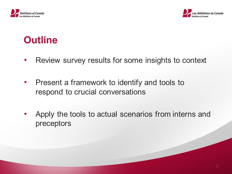 Outline Review survey results for some insights to context Present a framework to identify and tools to respond to crucial conversations Apply the too