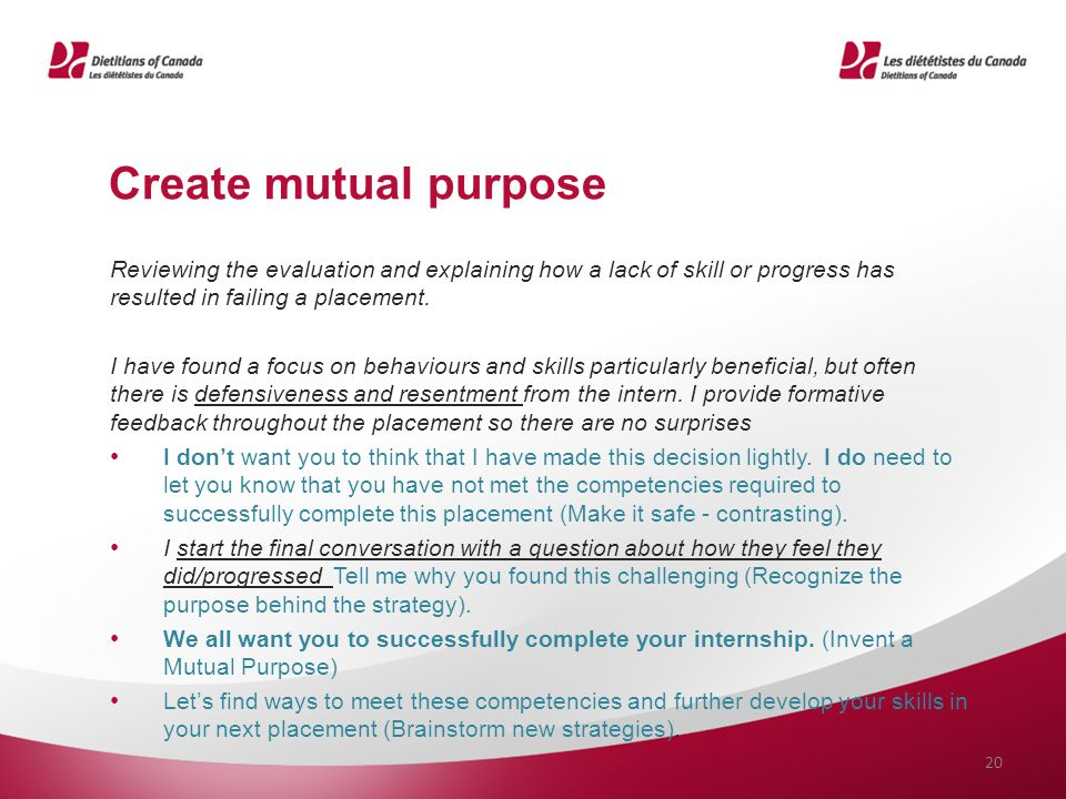 Create mutual purpose Reviewing the evaluation and explaining how a lack of skill or progress has resulted in failing a placement. I have found a focu