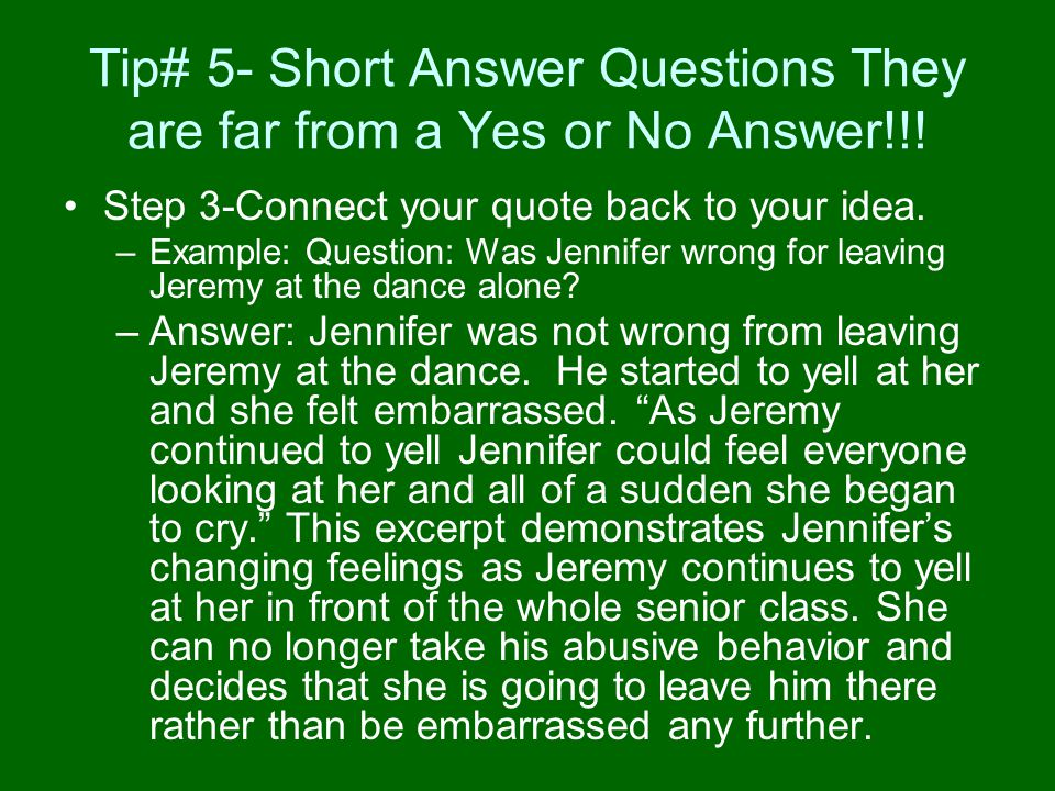 Tip# 5- Short Answer Questions They are far from a Yes or No Answer!!.