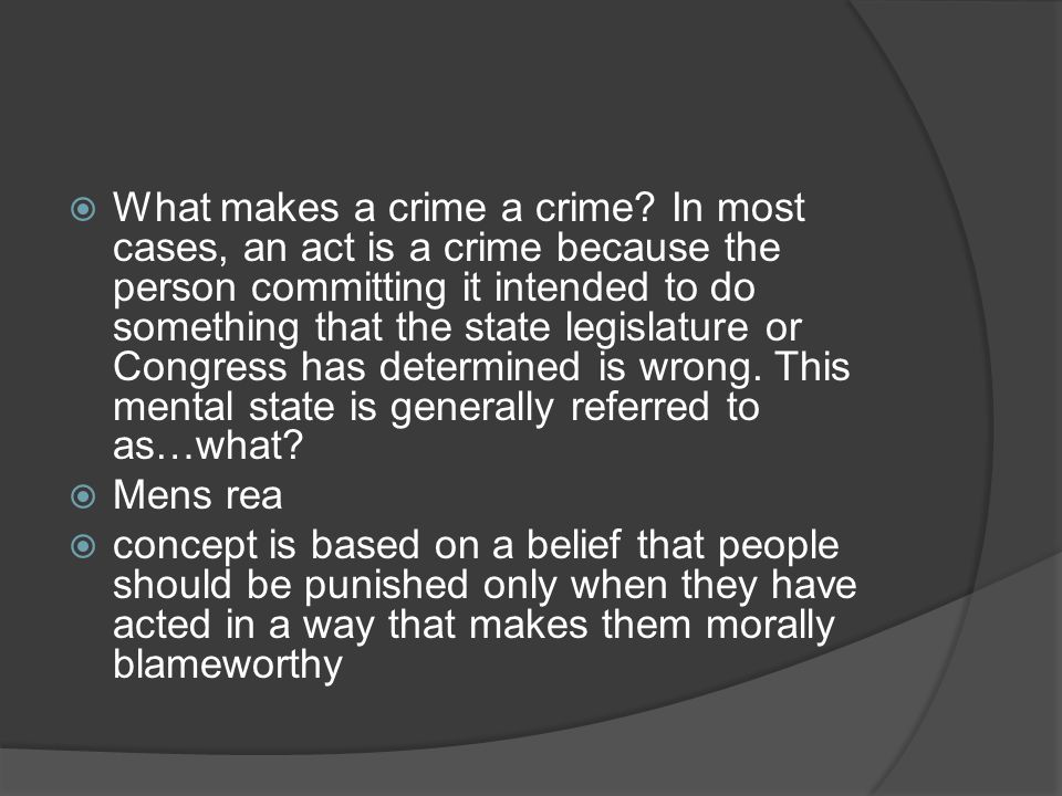  What makes a crime a crime.
