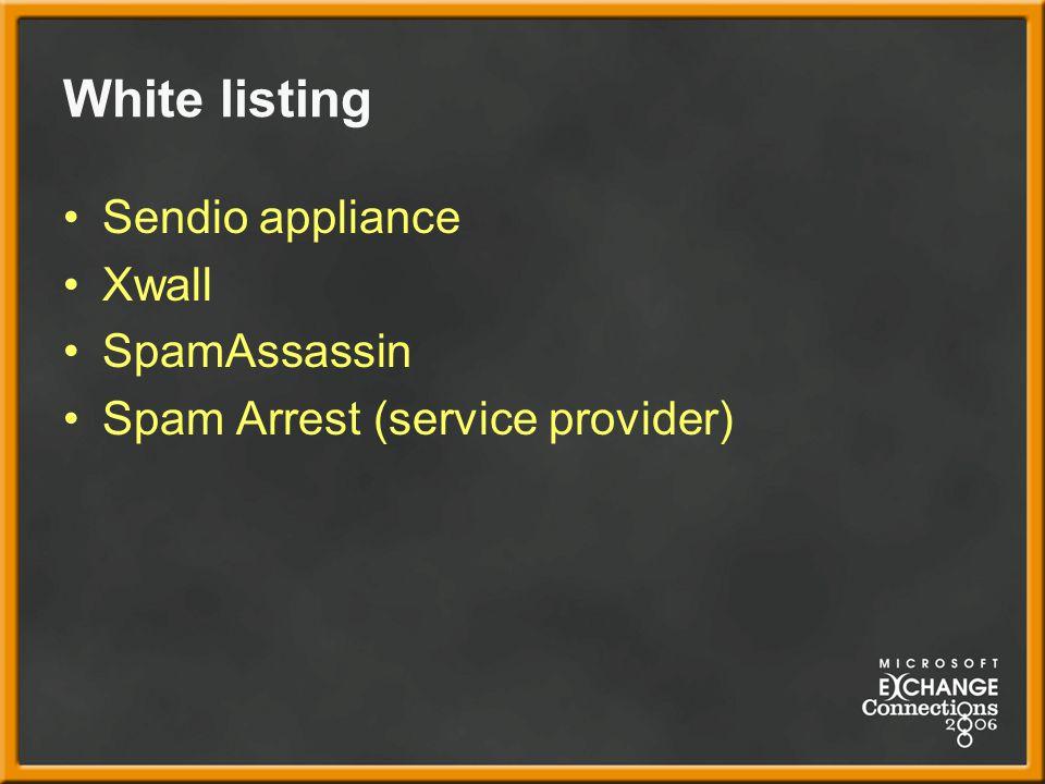 White listing Sendio appliance Xwall SpamAssassin Spam Arrest (service provider)
