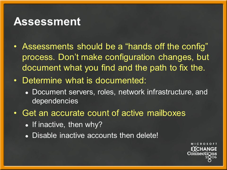 Assessment Assessments should be a hands off the config process.