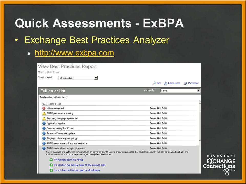 Quick Assessments - ExBPA Exchange Best Practices Analyzer ● http://www.exbpa.com http://www.exbpa.com