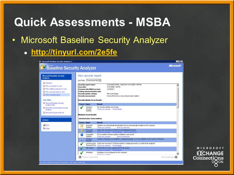 Quick Assessments - MSBA Microsoft Baseline Security Analyzer ● http://tinyurl.com/2e5fe http://tinyurl.com/2e5fe