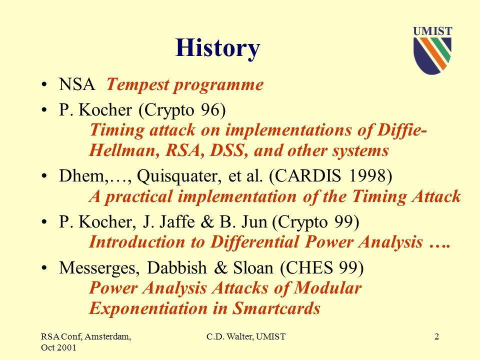 RSA Conf, Amsterdam, Oct 2001 C.D.Walter, UMIST2 History NSA Tempest programme P.