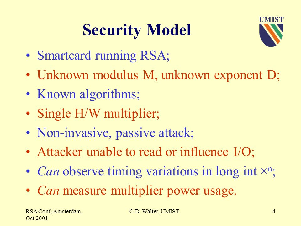 RSA Conf, Amsterdam, Oct 2001 C.D. Walter, UMIST3 Recent Attacks C.