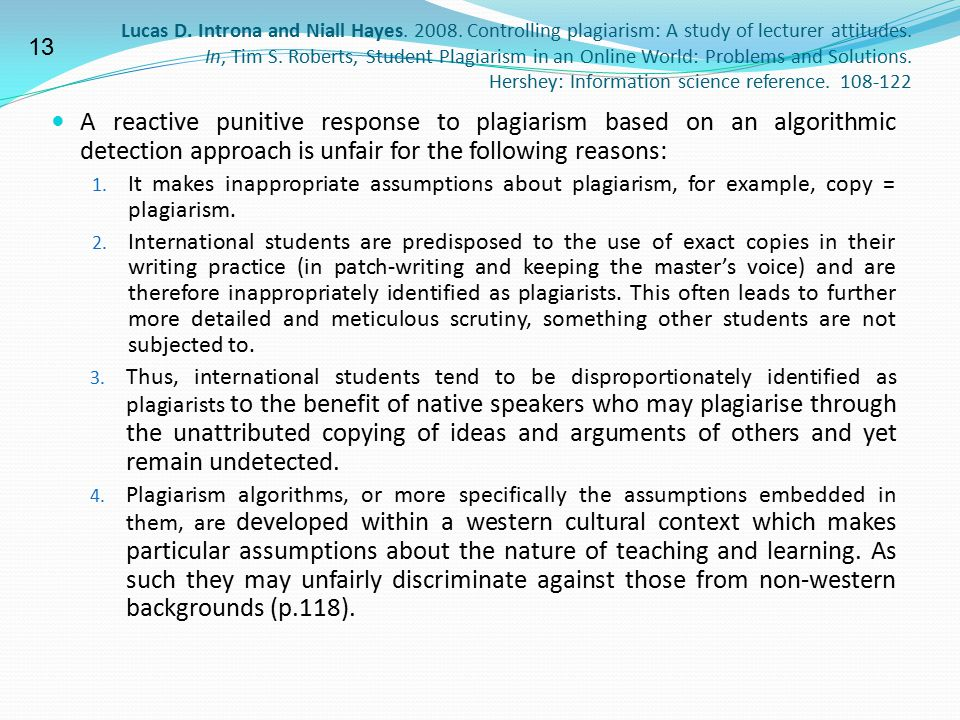 Lucas D. Introna and Niall Hayes. 2008. Controlling plagiarism: A study of lecturer attitudes. In, Tim S. Roberts, Student Plagiarism in an Online Wor