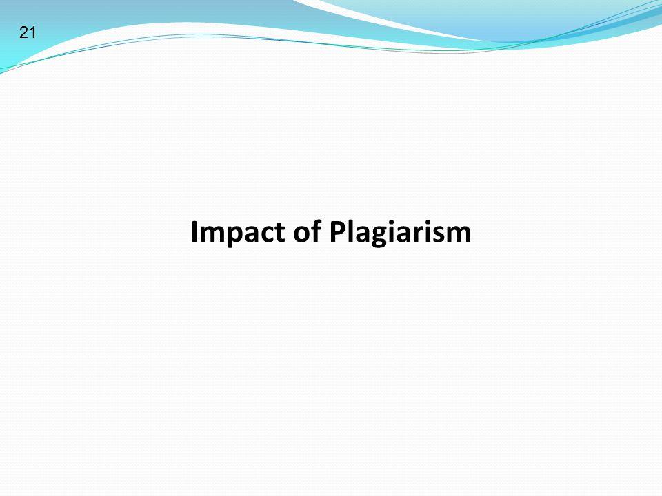 Impact of Plagiarism 21