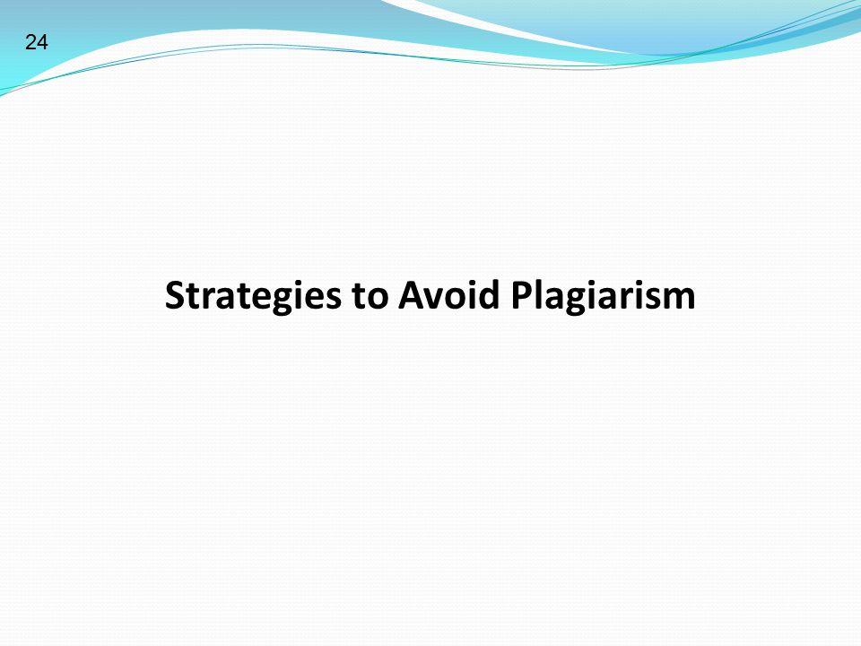Strategies to Avoid Plagiarism 24