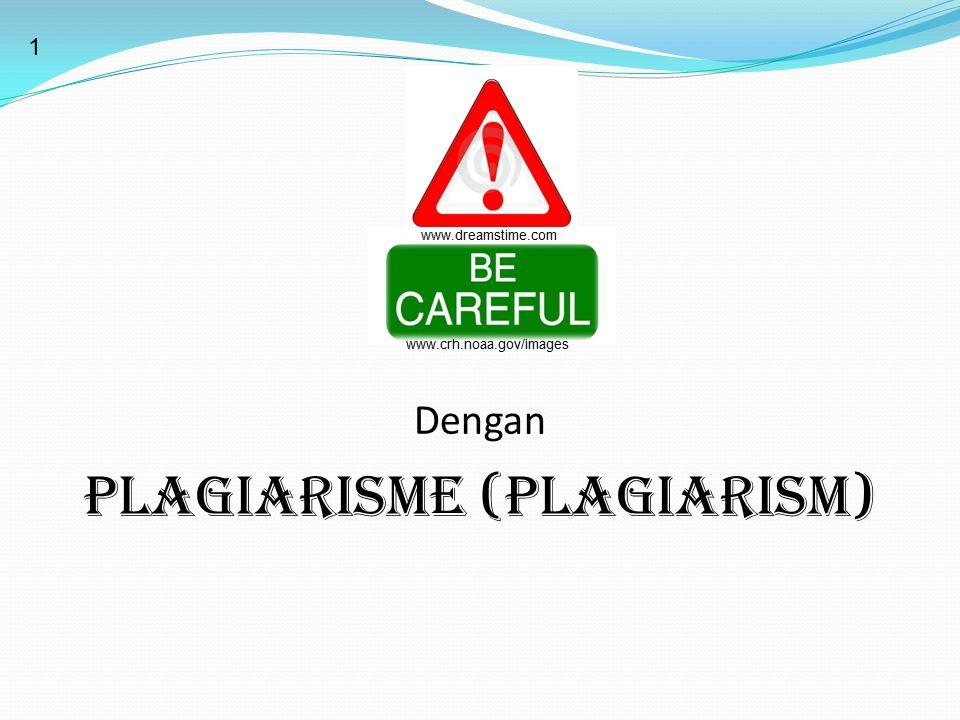 Dengan PLAGIARISME (PLAGIARISM) www.crh.noaa.gov/images www.dreamstime.com 1