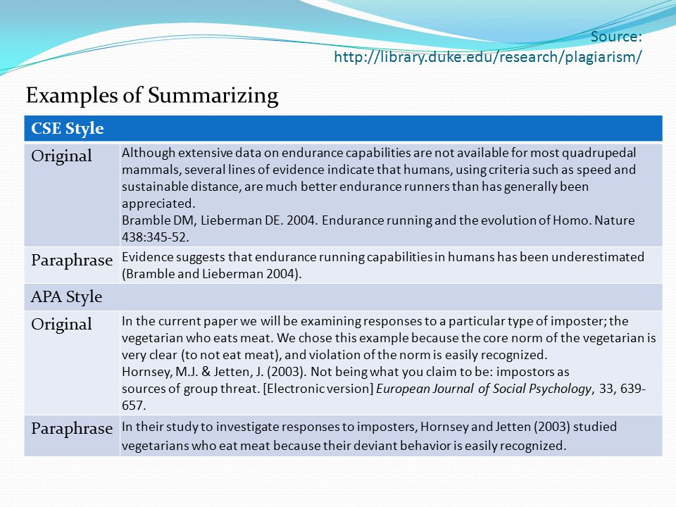 Source: http://library.duke.edu/research/plagiarism/ Examples of Summarizing CSE Style Original Although extensive data on endurance capabilities are