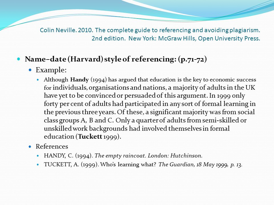 Colin Neville. 2010. The complete guide to referencing and avoiding plagiarism. 2nd edition. New York: McGraw Hills, Open University Press. Name–date
