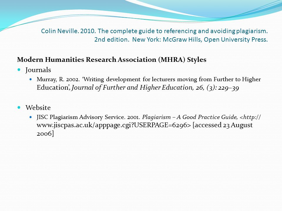 Colin Neville. 2010. The complete guide to referencing and avoiding plagiarism. 2nd edition. New York: McGraw Hills, Open University Press. Modern Hum