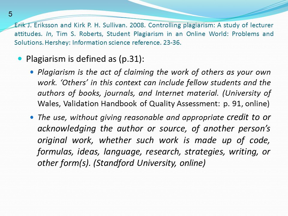 Erik J. Eriksson and Kirk P. H. Sullivan. 2008. Controlling plagiarism: A study of lecturer attitudes. In, Tim S. Roberts, Student Plagiarism in an On