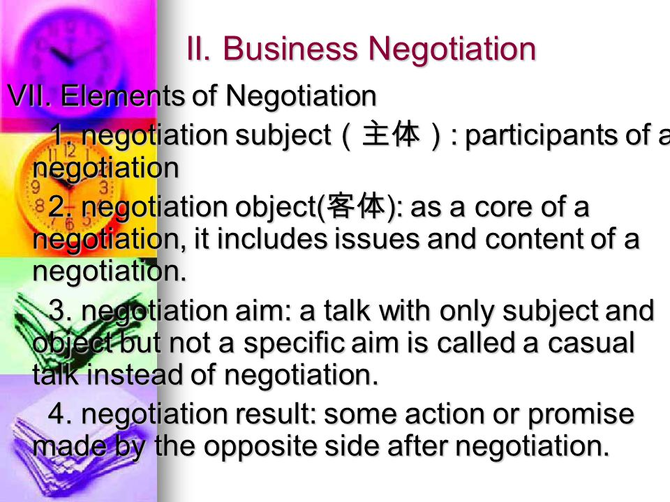 II. Business Negotiation VII. Elements of Negotiation 1.