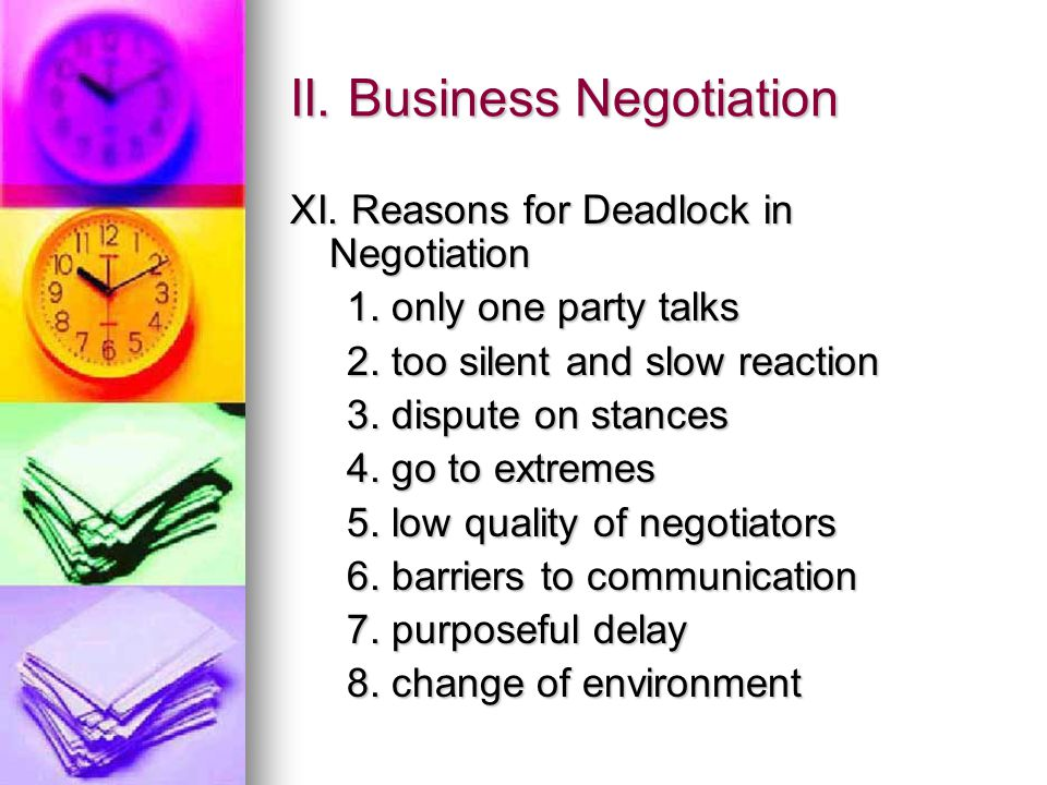 II. Business Negotiation XI. Reasons for Deadlock in Negotiation 1.