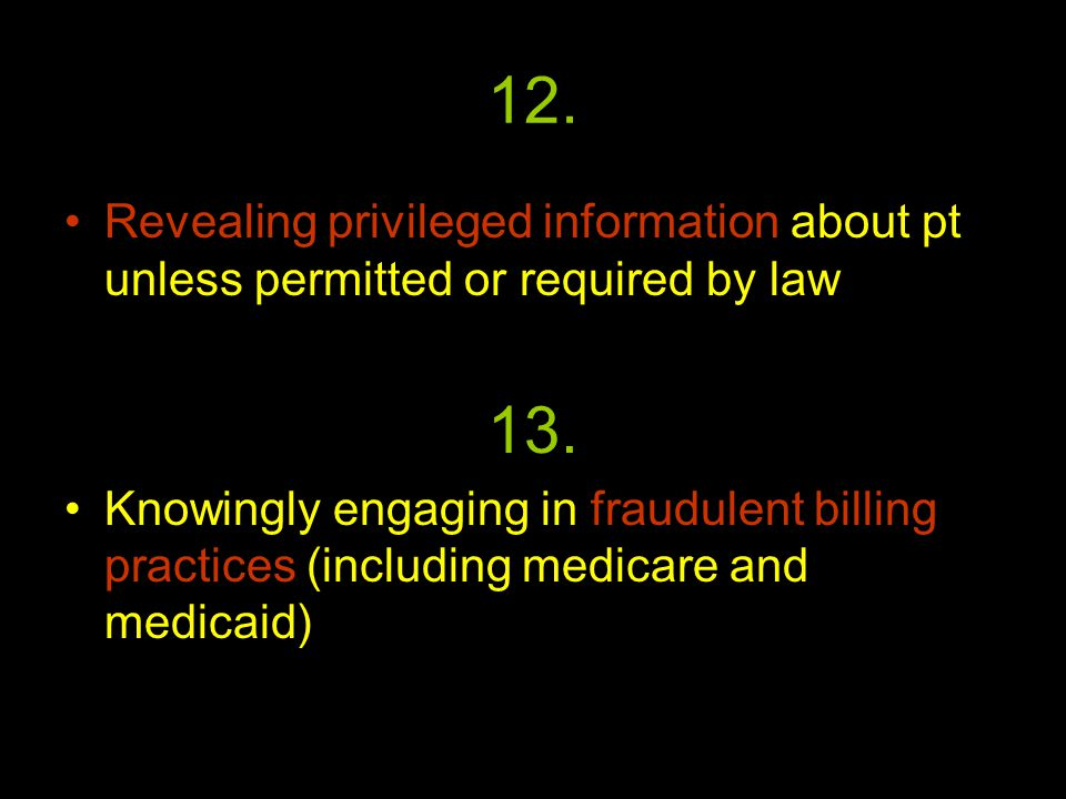 12. Revealing privileged information about pt unless permitted or required by law 13.