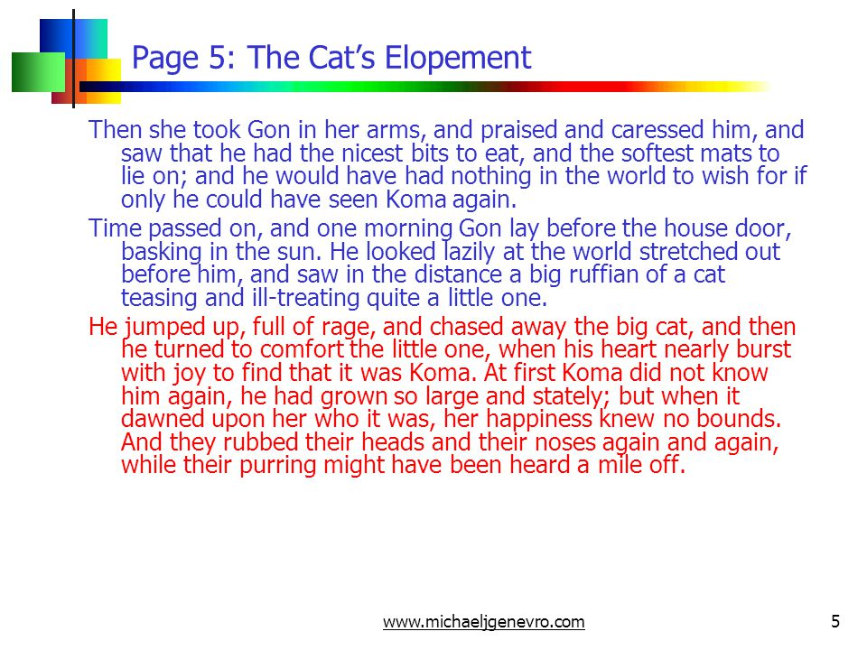 www.michaeljgenevro.com5 Page 5: The Cat's Elopement Then she took Gon in her arms, and praised and caressed him, and saw that he had the nicest bits