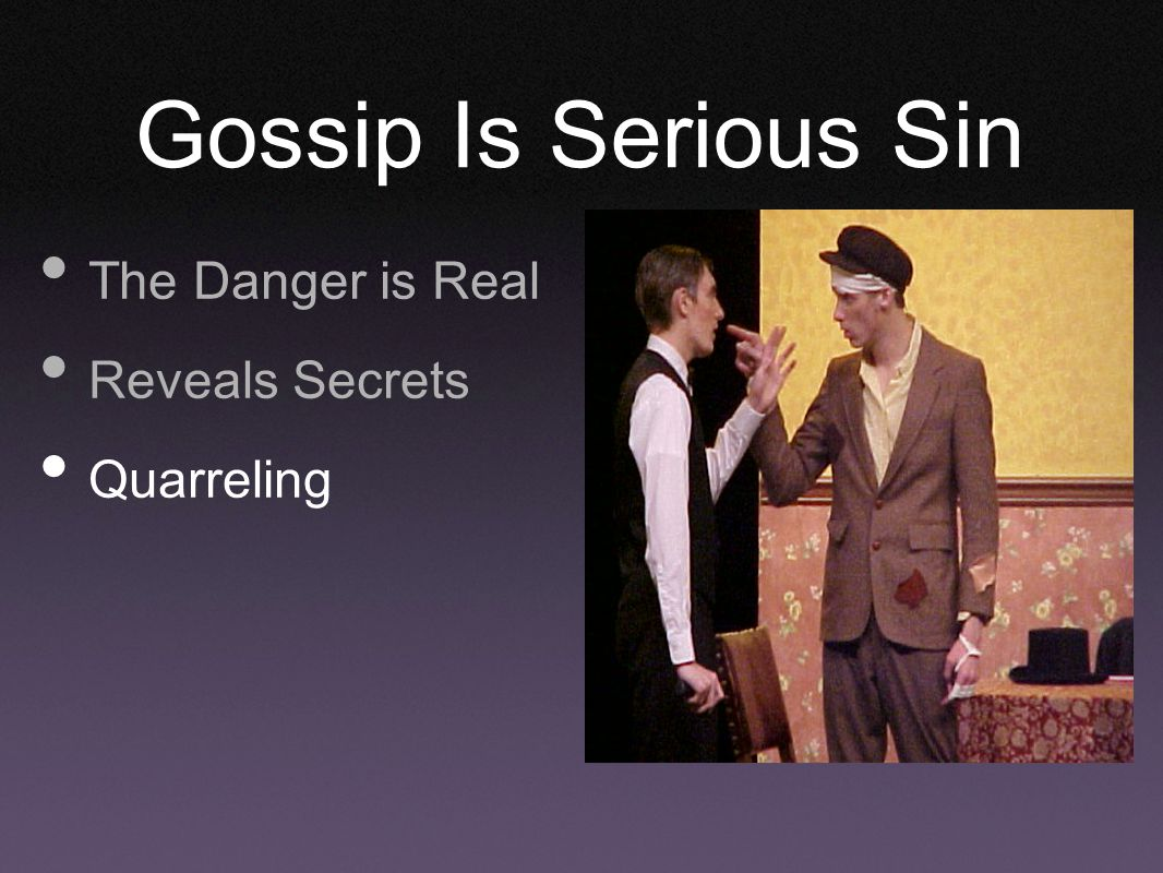 Gossip Is Serious Sin The Danger is Real Reveals Secrets Quarreling