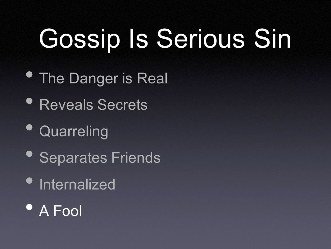 Gossip Is Serious Sin The Danger is Real Reveals Secrets Quarreling Separates Friends Internalized A Fool
