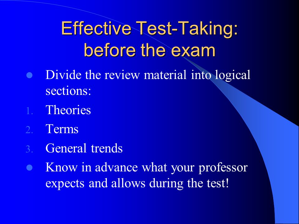 Coping with test anxiety (cont.) Prior to exams: 1.