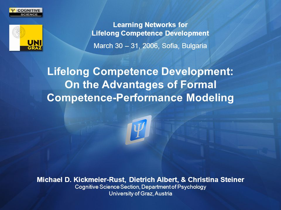 Lifelong Competence Development: On the Advantages of Formal Competence-Performance Modeling Michael D.